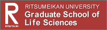 RITSUMEIKAN UNIVERSITY Graduate School of Life Science